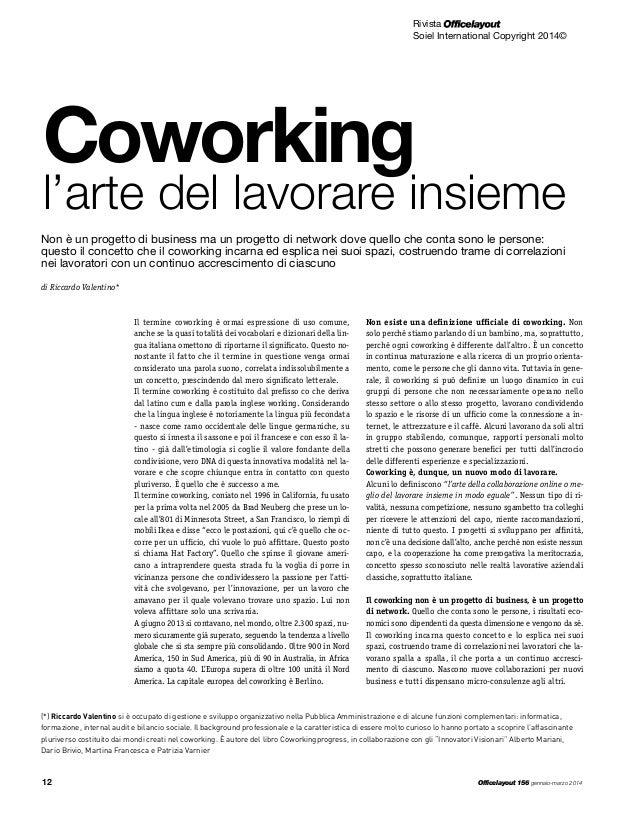 Rivista Soiel International Copyright 2014© 12 Officelayout 156 gennaio-marzo 2014 Coworking l'arte del lavorare insieme N...