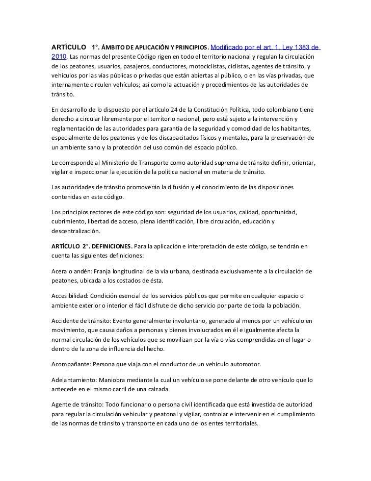 ARTÍCULO 1°. ÁMBITO DE APLICACIÓN Y PRINCIPIOS. Modificado por el art. 1, Ley 1383 de2010. Las normas del presente Código ...