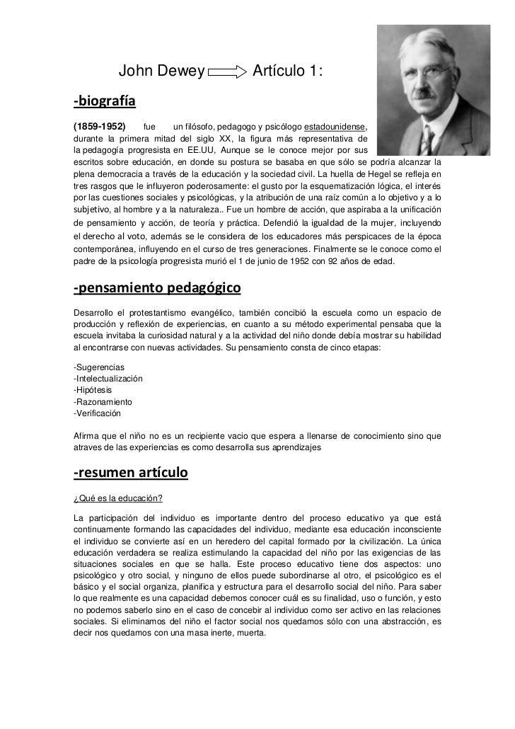 John Dewey                         Artículo 1:-biografía(1859-1952)       fue      un filósofo, pedagogo y psicólogo estad...