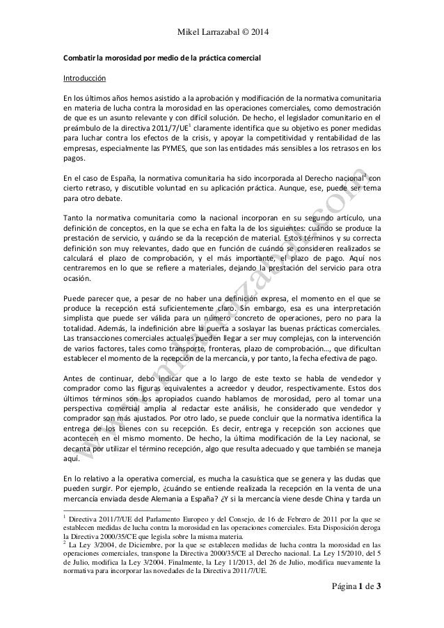 Mikel Larrazabal © 2014 Página 1 de 3 Combatir la morosidad por medio de la práctica comercial Introducción En los últimos...