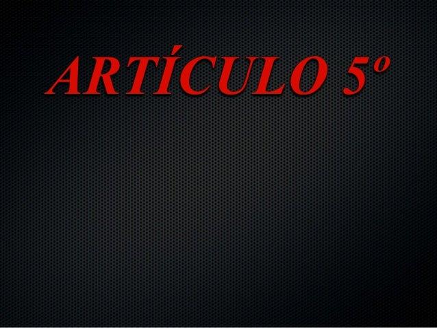 ARTÍCULO 5º