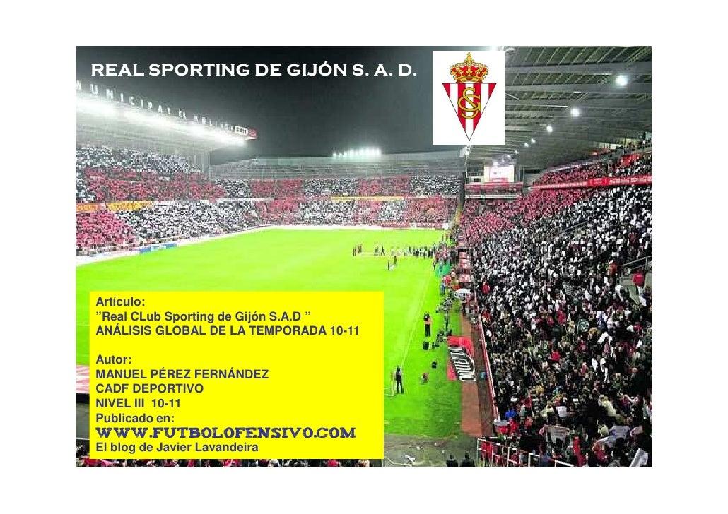 "REAL SPORTING DE GIJÓN S. A. D.Artículo:""Real CLub Sporting de Gijón S.A.D ""ANÁLISIS GLOBAL DE LA TEMPORADA 10-11Autor:MAN..."