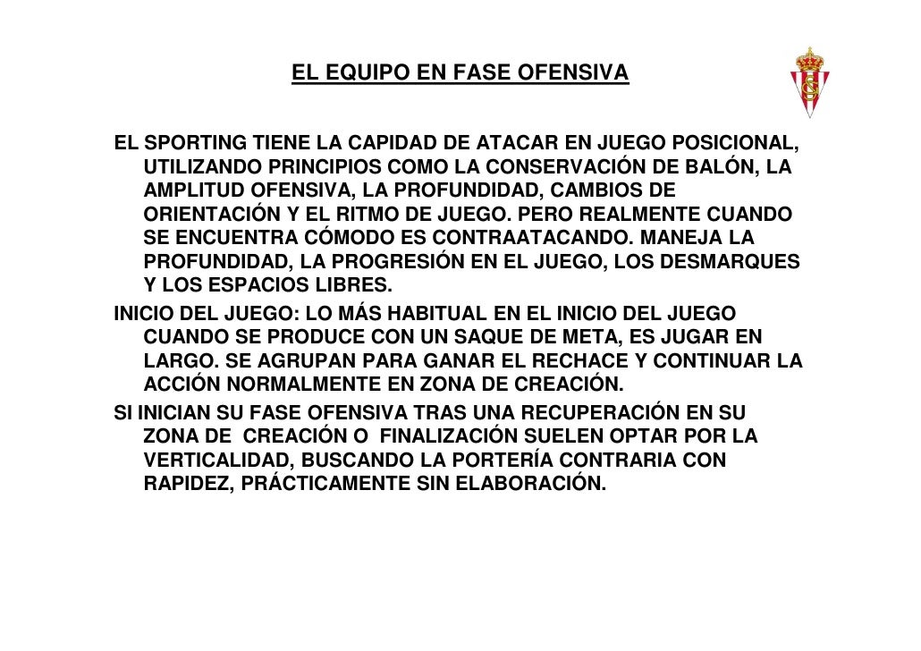 EL EQUIPO EN FASE OFENSIVAEL SPORTING TIENE LA CAPIDAD DE ATACAR EN JUEGO POSICIONAL,    UTILIZANDO PRINCIPIOS COMO LA CON...