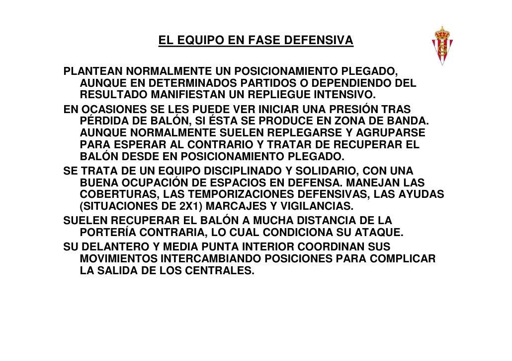 EL EQUIPO EN FASE DEFENSIVAPLANTEAN NORMALMENTE UN POSICIONAMIENTO PLEGADO,   AUNQUE EN DETERMINADOS PARTIDOS O DEPENDIEND...