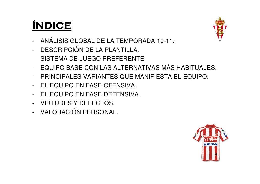 ÍNDICE-   ANÁLISIS GLOBAL DE LA TEMPORADA 10-11.-   DESCRIPCIÓN DE LA PLANTILLA.-   SISTEMA DE JUEGO PREFERENTE.-   EQUIPO...