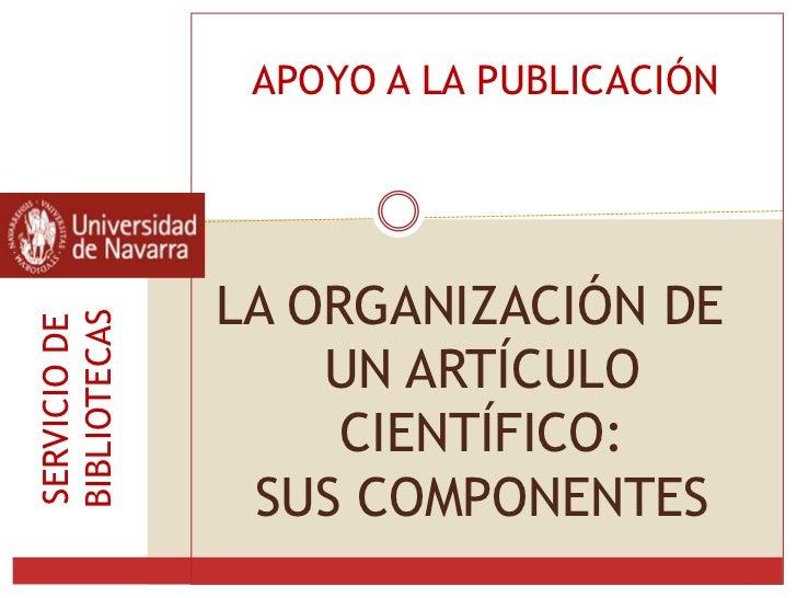 APOYO A LA PUBLICACIÓN              LA ORGANIZACIÓN DEBIBLIOTECASSERVICIO DE                  UN ARTÍCULO                 ...