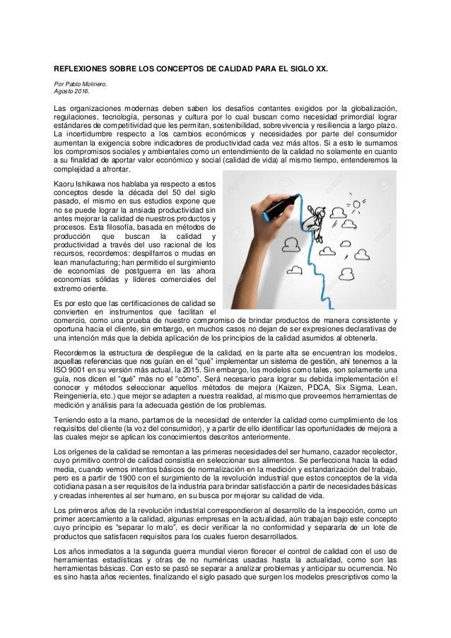 REFLEXIONES SOBRE LOS CONCEPTOS DE CALIDAD PARA EL SIGLO XX. Por Pablo Molinero. Agosto 2016. Las organizaciones modernas ...