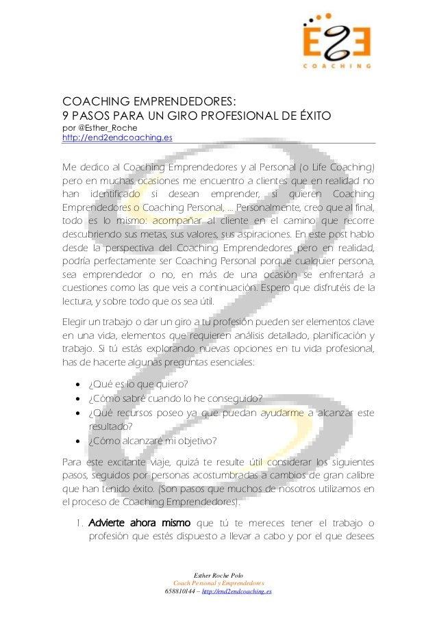 COACHING EMPRENDEDORES:9 PASOS PARA UN GIRO PROFESIONAL DE ÉXITOpor @Esther_Rochehttp://end2endcoaching.esMe dedico al Coa...