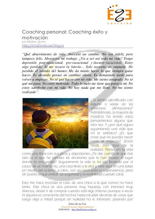 """Coaching personal: Coaching éxito ymotivaciónpor @Esther_Rochehttp://end2endcoaching.es""""Qué aburrimiento de vida. Necesito..."""