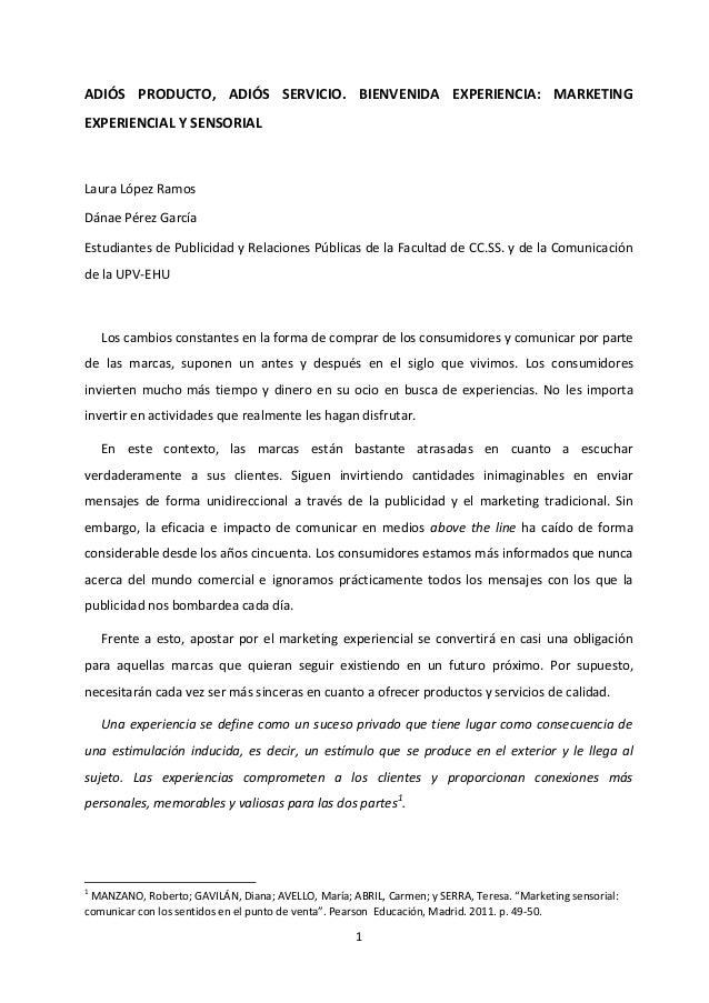 1ADIÓS PRODUCTO, ADIÓS SERVICIO. BIENVENIDA EXPERIENCIA: MARKETINGEXPERIENCIAL Y SENSORIALLaura López RamosDánae Pérez Gar...