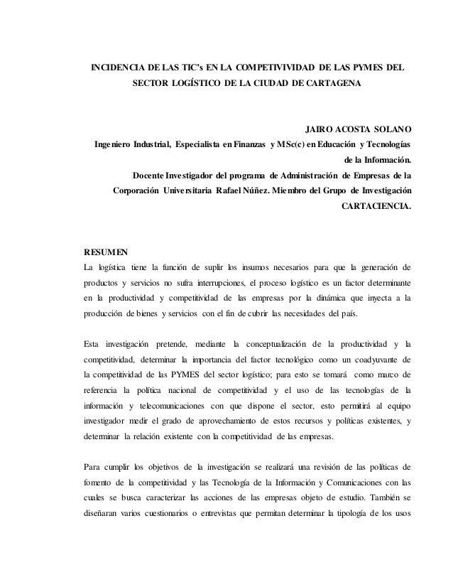 INCIDENCIA DE LAS TIC's EN LA COMPETIVIVIDAD DE LAS PYMES DEL SECTOR LOGÍSTICO DE LA CIUDAD DE CARTAGENA JAIRO ACOSTA SOLA...