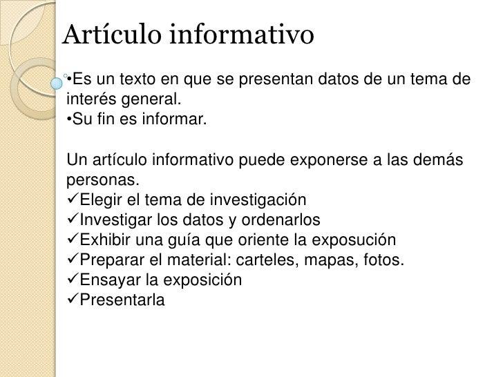Artículo informativo<br /><ul><li>Es un texto en que se presentan datos de un tema de interés general.