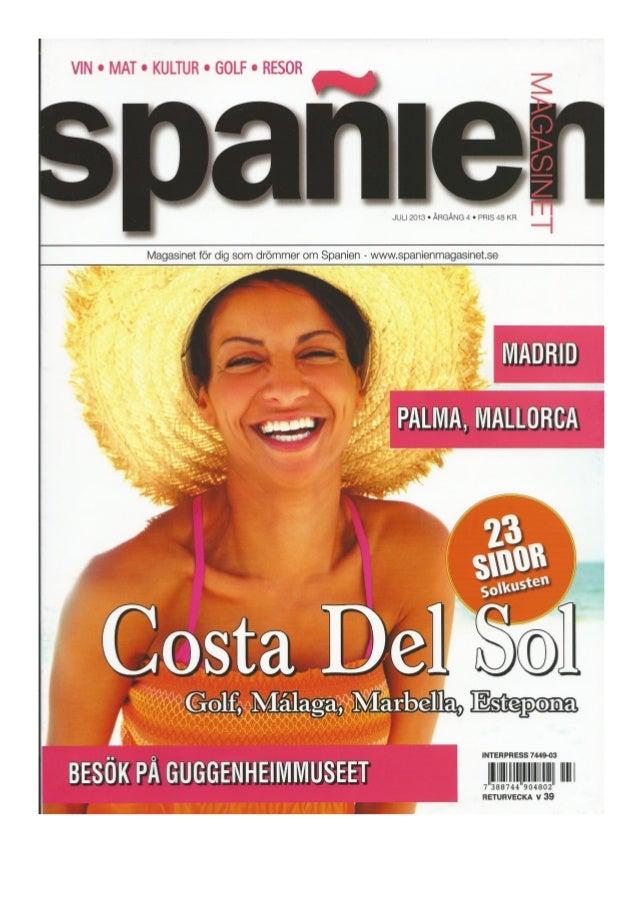 VIN MAT KULTUR GOLF RESOR     A  JULI 2013 - ÅRGÃNG 4 - PRIS 48 KR l  Magasinet för dig som drömmer om Spanien - wwwspanie...