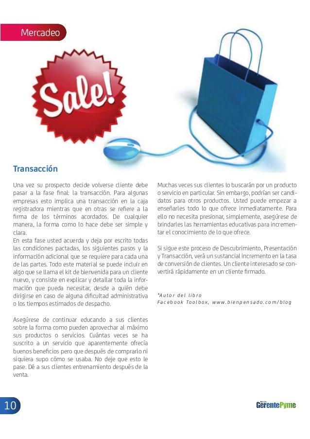 Mercadeo Transacción Una vez su prospecto decide volverse cliente debe         Muchas veces sus clientes lo buscarán por u...