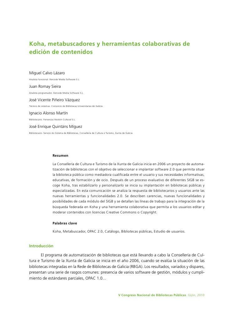 Koha, metabuscadores y herramientas colaborativas de edición de contenidos   Miguel Calvo Lázaro Analista funcional. Xerco...