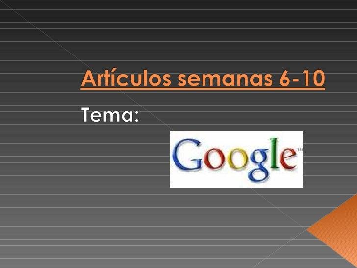 ArtíCulos Semanas 6 - 10 Slide 1