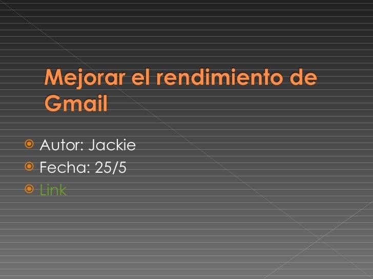 <ul><li>Autor: Jackie </li></ul><ul><li>Fecha: 25/5 </li></ul><ul><li>Link </li></ul>