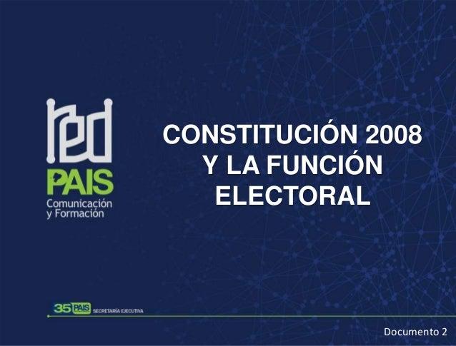 CONSTITUCIÓN 2008 Y LA FUNCIÓN ELECTORAL Documento 2