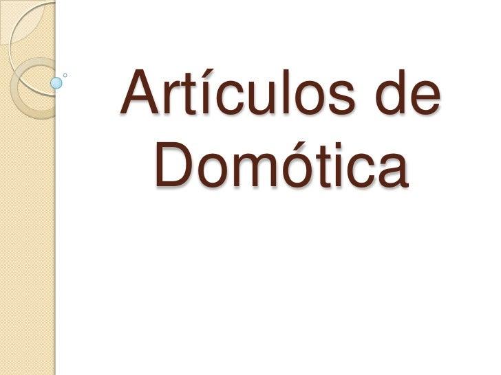 Artículos de Domótica<br />