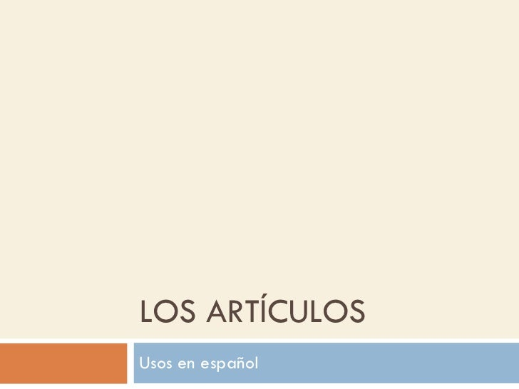 LOS ARTÍCULOS Usos en español