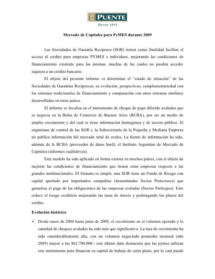 Mercado de Capitales para PyMES durante 2009          Las Sociedades de Garantía Reciproca (SGR) tienen como finalidad fac...