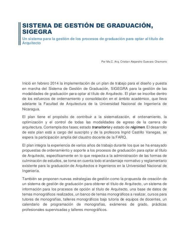 SISTEMA DE GESTIÓN DE GRADUACIÓN, SIGEGRA Un sistema para la gestión de los procesos de graduación para optar al título de...