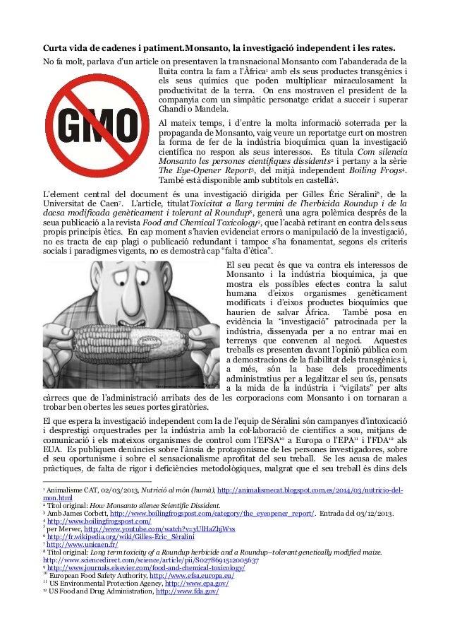 Curta vida de cadenes i patiment.Monsanto, la investigació independent i les rates. No fa molt, parlava d'un article on pr...