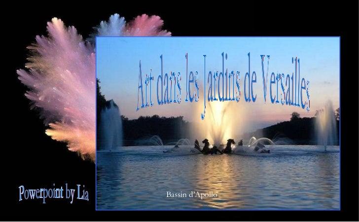 Bassin d'Apollo Art dans les Jardins de Versailles Powerpoint by Lia