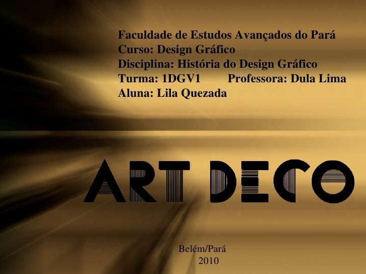Faculdade de Estudos Avançados do Pará Curso: Design Gráfico Disciplina: História do Design Gráfico Turma: 1DGV1 Professor...