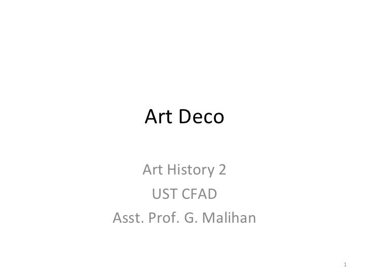 Art Deco Art History 2 UST CFAD Asst. Prof. G. Malihan