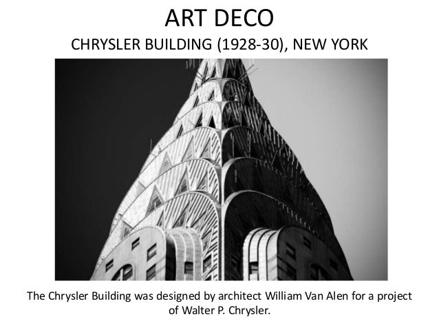 ART DECO        CHRYSLER BUILDING (1928-30), NEW YORKThe Chrysler Building was designed by architect William Van Alen for ...