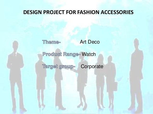 DESIGN PROJECT FOR FASHION ACCESSORIES  Art Deco Watch  Corporate
