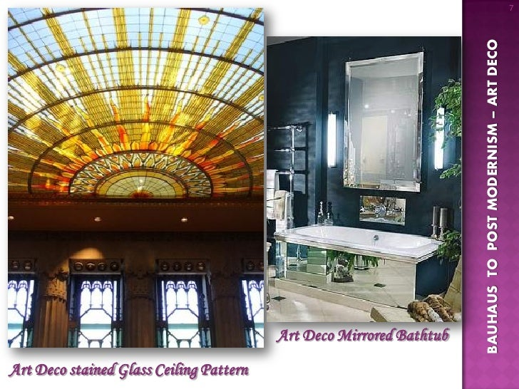 7 BAUHAUS TO POST MODERNISM ART DECO Art Deco Mirrored BathtubArt Stained Glass Ceiling Pattern