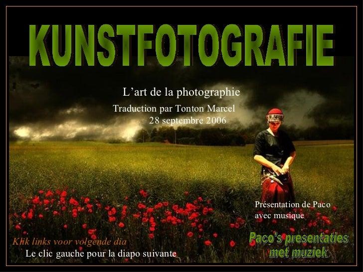 L'art de la photographie                        Traduction par Tonton Marcel                                 28 septembre ...