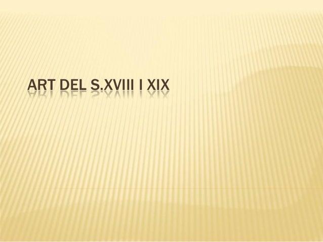 ART DEL S.XVIII I XIX