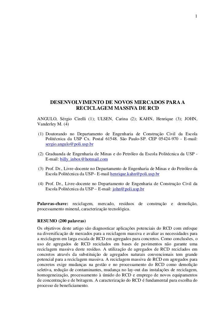1      DESENVOLVIMENTO DE NOVOS MERCADOS PARA A             RECICLAGEM MASSIVA DE RCDANGULO, Sérgio Cirelli (1); ULSEN, Ca...