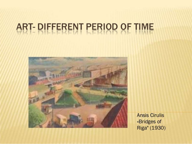 "ART- DIFFERENT PERIOD OF TIME Ansis Cirulis «Bridges of Riga"" (1930)"