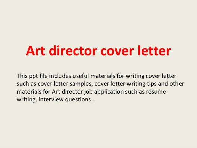 art director cover letter this ppt file includes useful materials for writing cover letter such as