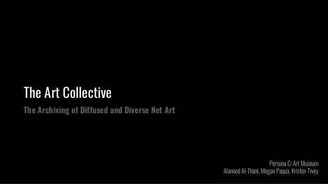 The Art Collective The Archiving of Diffused and Diverse Net Art
