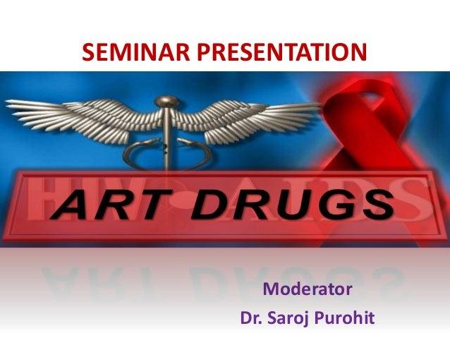 SEMINAR PRESENTATION  Moderator Dr. Saroj Purohit