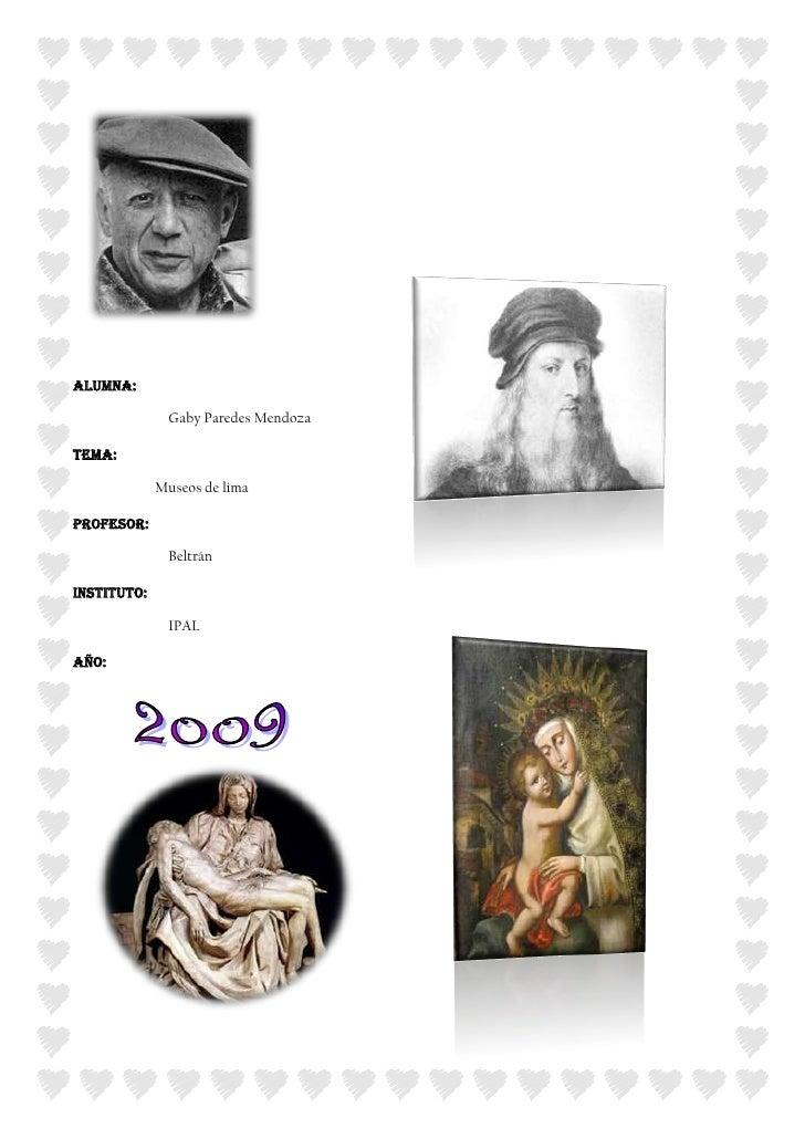 12382585725<br />1238250127635<br />ALUMNA: <br />Gaby Paredes Mendoza<br />TEMA:   <br />                      Museos de ...