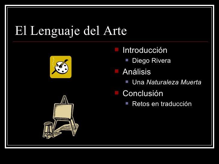El  Lenguaje  del Arte <ul><li>Introducción </li></ul><ul><ul><li>Diego Rivera </li></ul></ul><ul><li>Análisis </li></ul><...