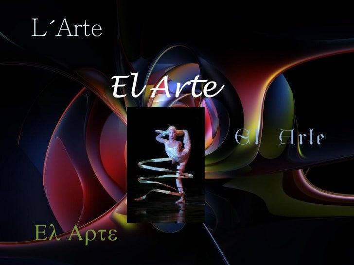 ´      El Arte                El ArteEl Arte