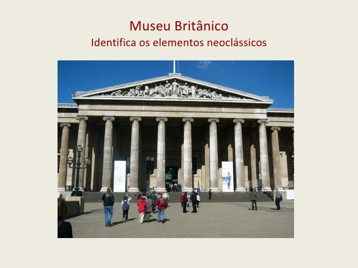 Museu Britânico Identifica os elementos neoclássicos