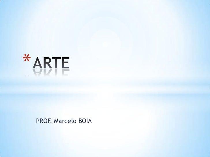 *    PROF. Marcelo BOIA