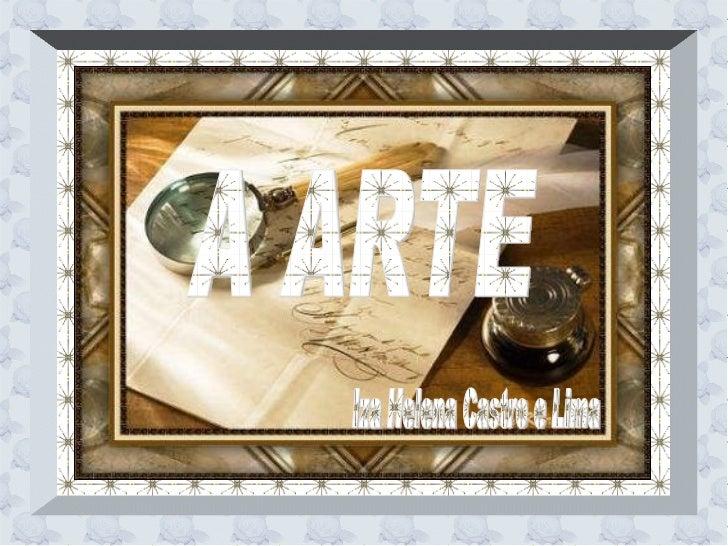 A ARTE Iza Helena Castro e Lima