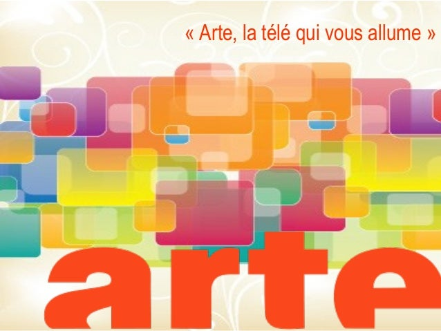 «Arte,latéléquivousallume»
