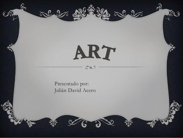 Presentado por:Julián David Acero