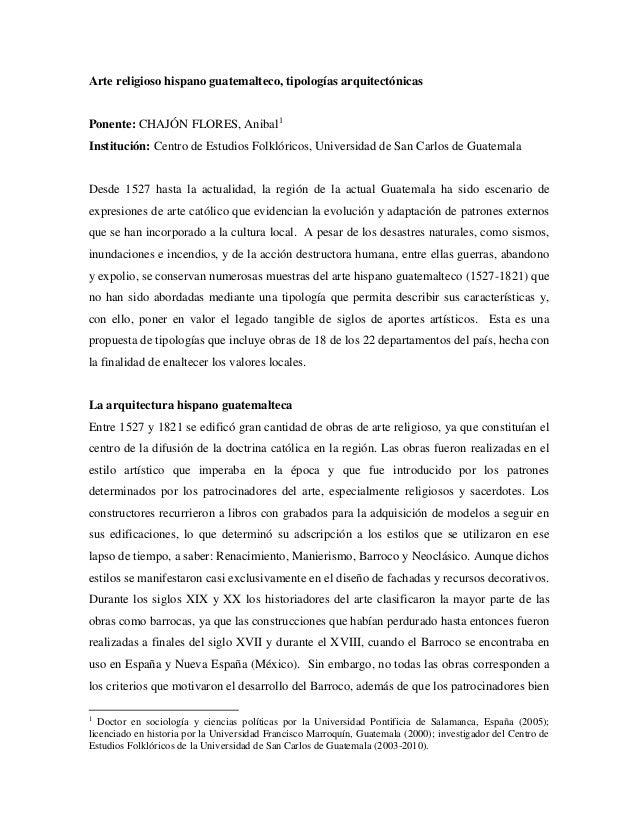 Arte religioso hispano guatemalteco, tipologías arquitectónicas Ponente: CHAJÓN FLORES, Anibal1 Institución: Centro de Est...