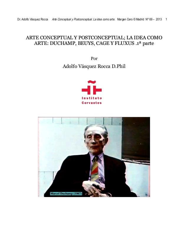 Dr. Adolfo Vásquez Rocca  Arte Conceptual y Postconceptual. La idea como arte. Margen Cero © Madrid Nº 69 – 2013  ARTE CON...